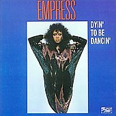Empress: Dyin' to Be Dancin'