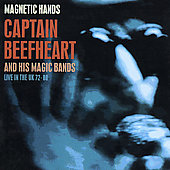 Captain Beefheart: Magnetic Hands: Live In The UK