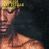 Faithless: Why Go Pt.1 (2 Tracks) [Single]