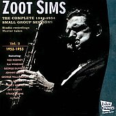 Zoot Sims: The Complete 1944-1954 Small Group Sessions, Vol. 3: 1952-1953
