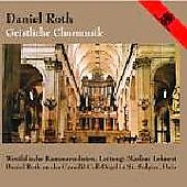 Daniel Roth: Choral Music / Roth, et al