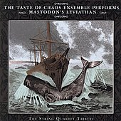 Vitamin String Quartet: The Taste of Chaos Ensemble Performs Mastodon's Leviathan: The String Quartet Tribute