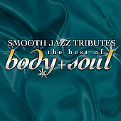 Smooth Jazz All Stars: Smooth Jazz Tributes: The Best Of Body & Soul