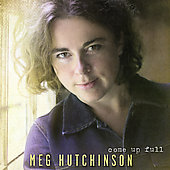 Meg Hutchinson: Come Up Full