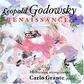 Leopold Godowsky Edition Vol 6: Renaissance - 16 Baroque Arrangements / Carlo Grante