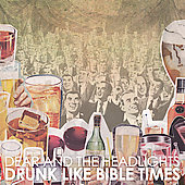 Dear and the Headlights: Drunk Like Bible Times [Slimline] *