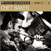 Chet Baker (Trumpet/Vocals/Composer): Jazz Profiles