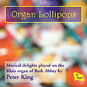Organ Lollipops - Bach, Grieg, Ket&egrave;lbey, Mendelssohn, Morandi, etc / Peter King