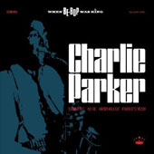 Charlie Parker (Sax): When Be-Bop Was King [Digipak]