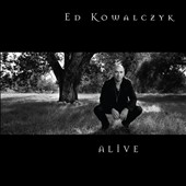 Ed Kowalczyk: Alive