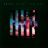 Oriol: Night and Day