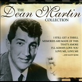 Dean Martin: The Dean Martin Collection [Music & Melody]