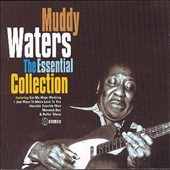 Muddy Waters: The Essential Collection