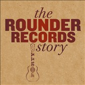 Various Artists: The Rounder Records Story [Box]