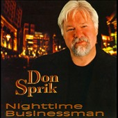 Don Sprik: Nighttime Businessman