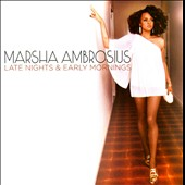 Marsha Ambrosius: Late Nights & Early Mornings