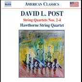 David L. Post: String Quartets Nos. 2-4