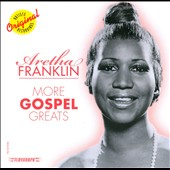 Aretha Franklin: More Gospel Greats