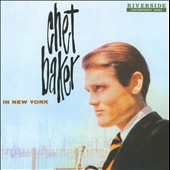 Chet Baker (Trumpet/Vocals/Composer): Chet Baker in New York