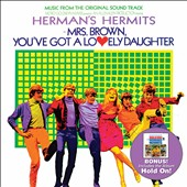 Herman's Hermits: Mrs. Brown, You've Got a Lovely Daughter/Hold On!