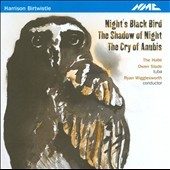 Harrison Birtwistle: Night's Black Bird; Shadow of Night; Cry of Anubis / Owen Slade, tuba