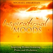 Michael Omartian: Inspirational Moods: Inspiring Hymns Featuring Piano and Orchestra *