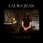 Laura Jean: A Fool Who'll [Digipak]