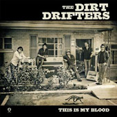 The Dirt Drifters: This Is My Blood