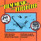 Graunke Symphony Orchestra: The Film Music of Hugo Friedhofer *