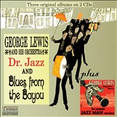 George Lewis (Clarinet): Dr. Jazz and Blues from the Bayou/The Complete Jazz Man Session *