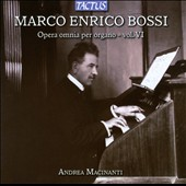 Marco Enrico Bossi: The Complete Organ Works, Vol. 6 / Andrea Macinanti