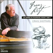 Liszt: Les Années de Pèlerinage, Books 1 and 2 / Craig Sheppard, piano [2 CDs]
