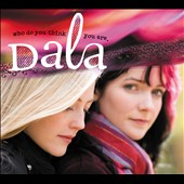 Dala: Who Do You Think You Are? [Digipak]