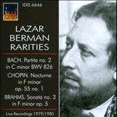Lazar Berman Rarities - Bach: Partita BWV826; Chopin: Nocturne Op. 55/1; Brahms: Sonata, Op. 5 (live, 1979/1985)