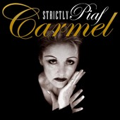 Carmel: Strictly Piaf *