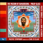 Philip Glass: The Passion of Ramakrishna / Pacific SO & Choral
