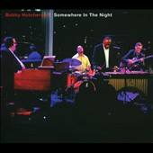 Bobby Hutcherson: Somewhere in the Night *