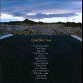 Cold Blue Two - works by Daniel Lentz, John Adams; Gavin Bryars, James Tenney et al. / various artists