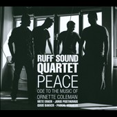 Ruff Sound Quartet: Peace: Ode to the Music of Ornette Coleman