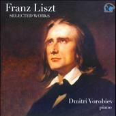 Franz Liszt: Selected Works / Dmitri Vorobiev, piano