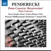 Penderecki: Piano Concerto 'Resurrection'; Flute Concerto / Barry Douglas, piano; Lukasz Dlugosz, flute