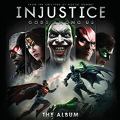 Original Soundtrack: Injustice: Gods Among Us! - The Album