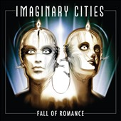 Imaginary Cities: Fall of Romance [Digipak]
