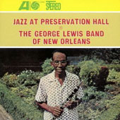 The George Lewis Band (Clarinet): Jazz at Preservation Hall 4 [Remastered]