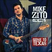 Mike Zito/Mike Zito & the Wheel: Gone to Texas *