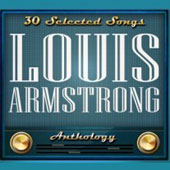 Louis Armstrong: Louis Armstrong: 30 Selected Songs