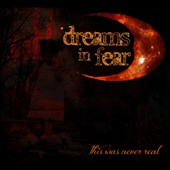Dreams In Fear: This Was Never Real [Digipak]