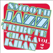 Various Artists: Smooth Jazz Tribute to Chaka Khan, Vol. 2