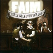 Faim: Pretty Well Over the Bay