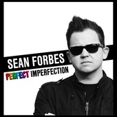 Sean Forbes: Perfect Imperfection